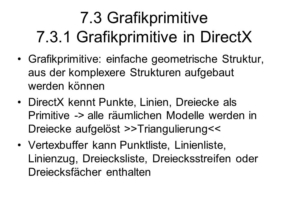 7.3 Grafikprimitive 7.3.1 Grafikprimitive in DirectX