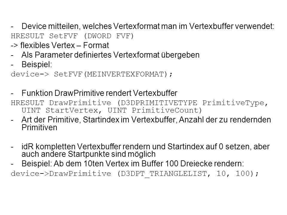 Device mitteilen, welches Vertexformat man im Vertexbuffer verwendet: