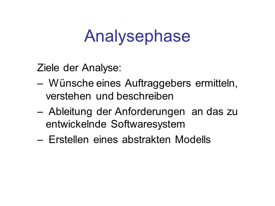 Analysephase Ziele der Analyse: