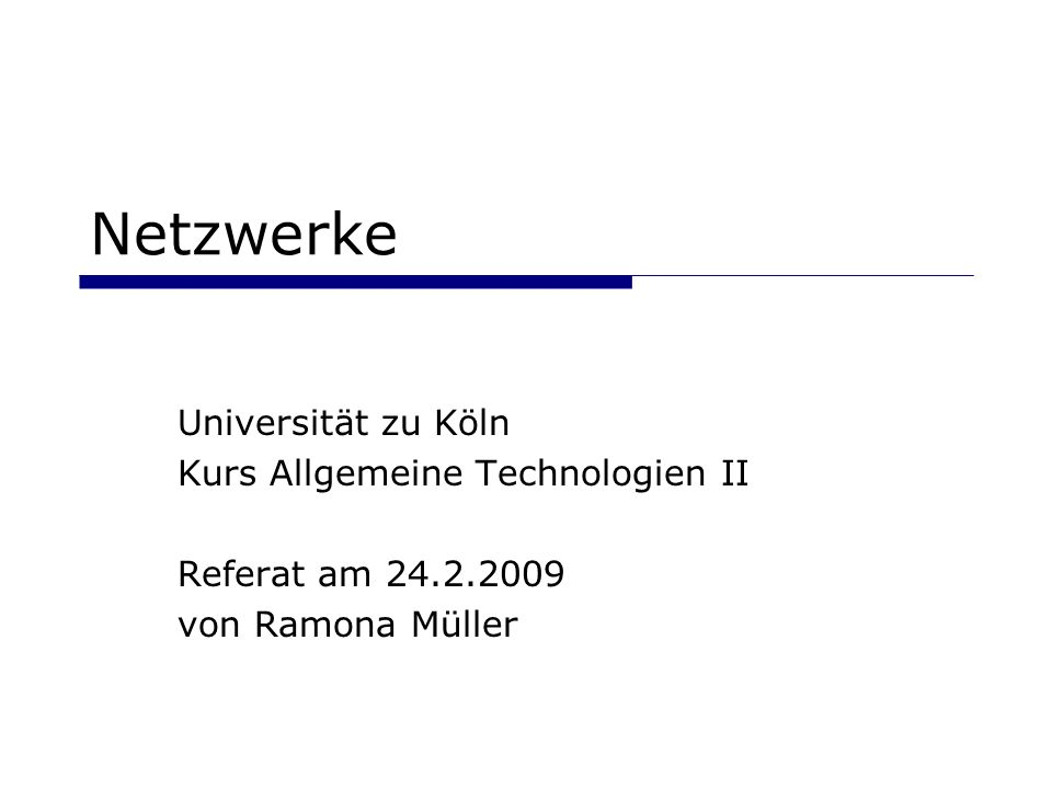Netzwerke Universität zu Köln Kurs Allgemeine Technologien II
