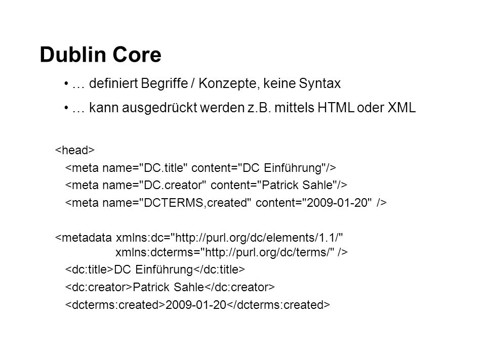 Dublin Core … definiert Begriffe / Konzepte, keine Syntax