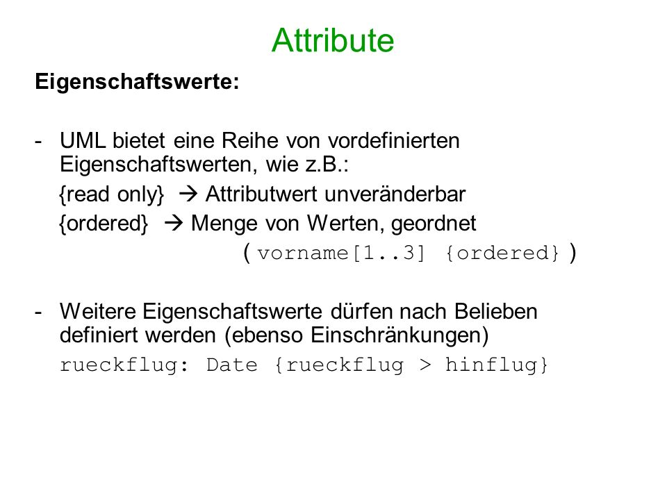 Attribute Eigenschaftswerte:
