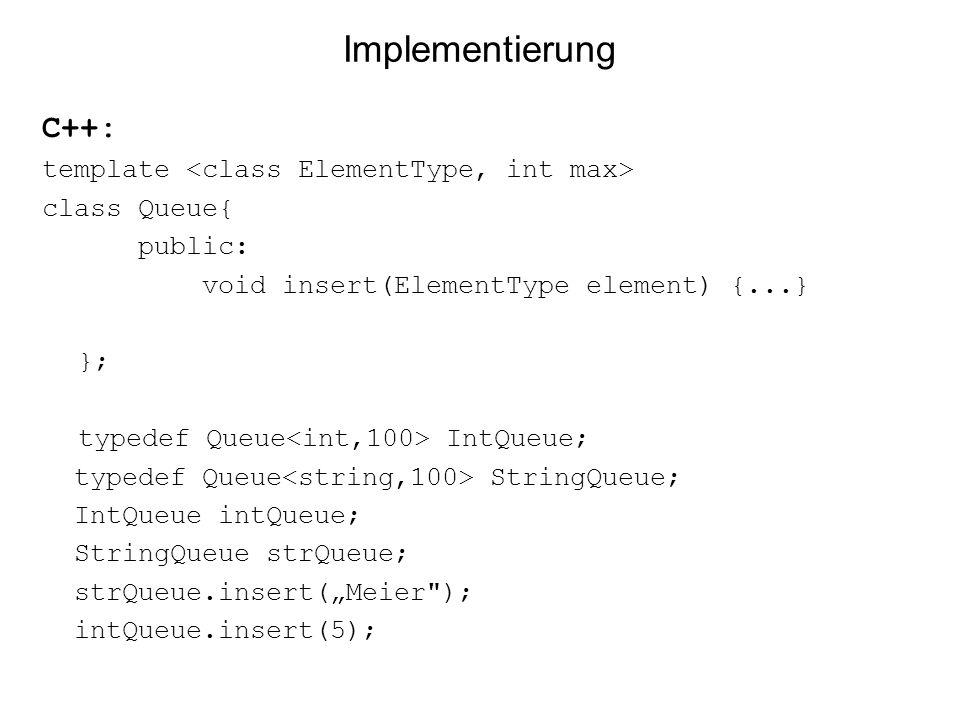 Implementierung C++: template <class ElementType, int max>