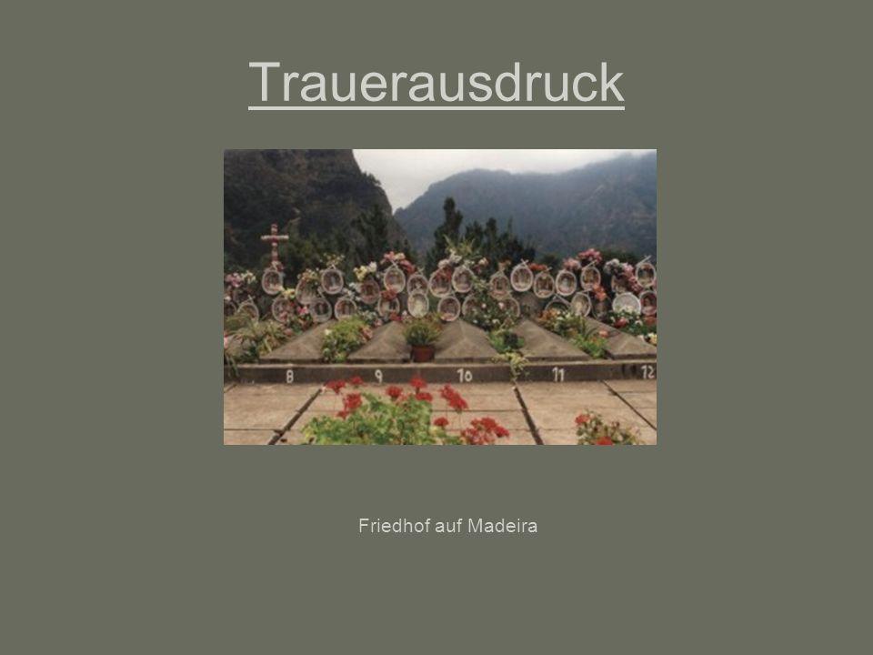 Trauerausdruck Friedhof auf Madeira