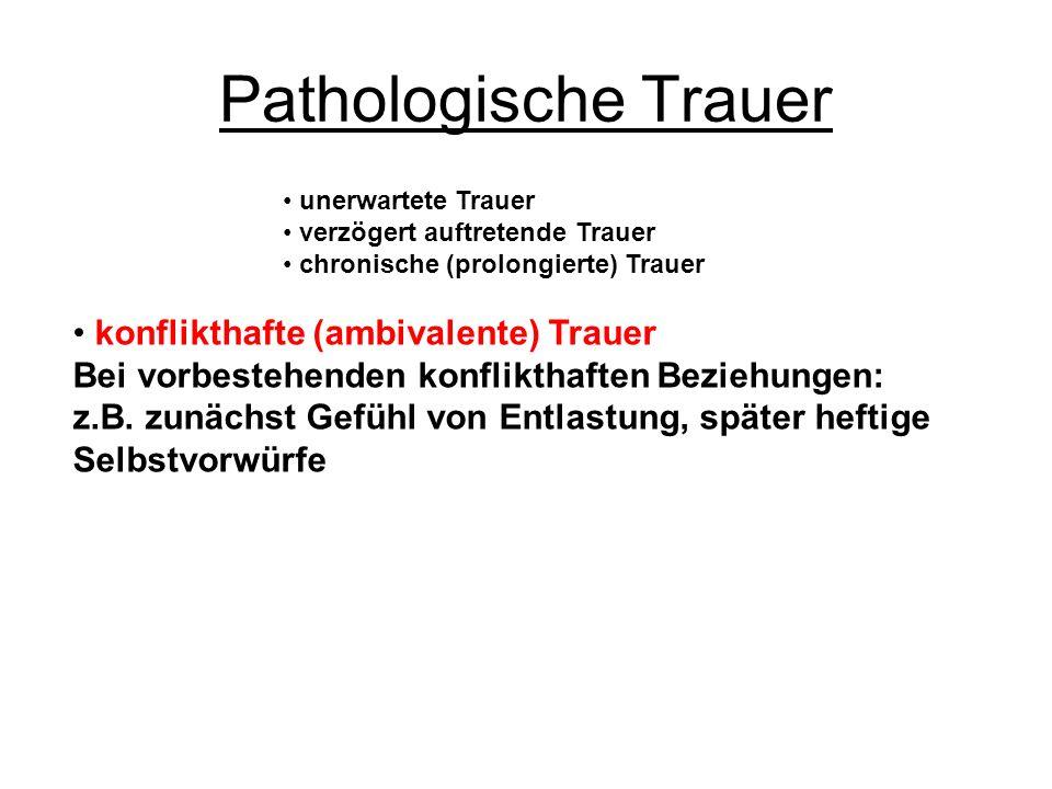 Pathologische Trauer konflikthafte (ambivalente) Trauer