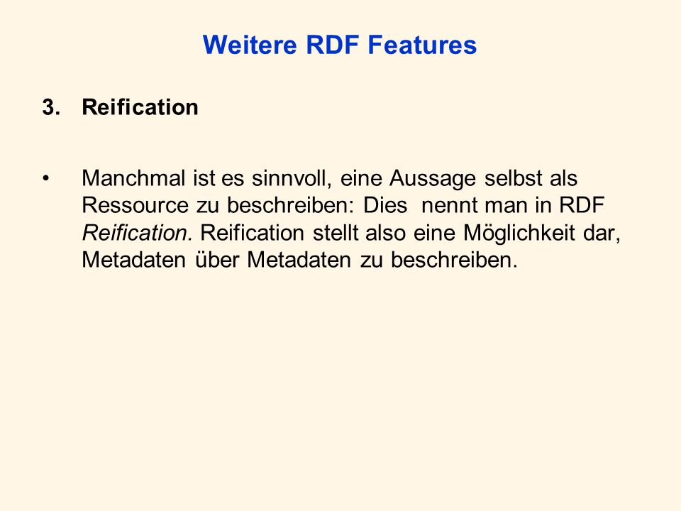 Weitere RDF Features Reification