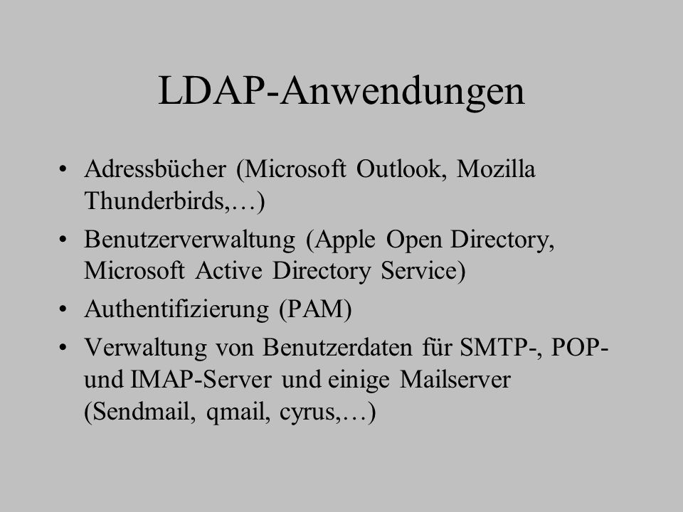 LDAP-Anwendungen Adressbücher (Microsoft Outlook, Mozilla Thunderbirds,…)