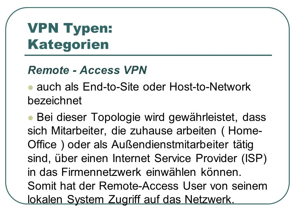 VPN Typen: Kategorien Remote - Access VPN