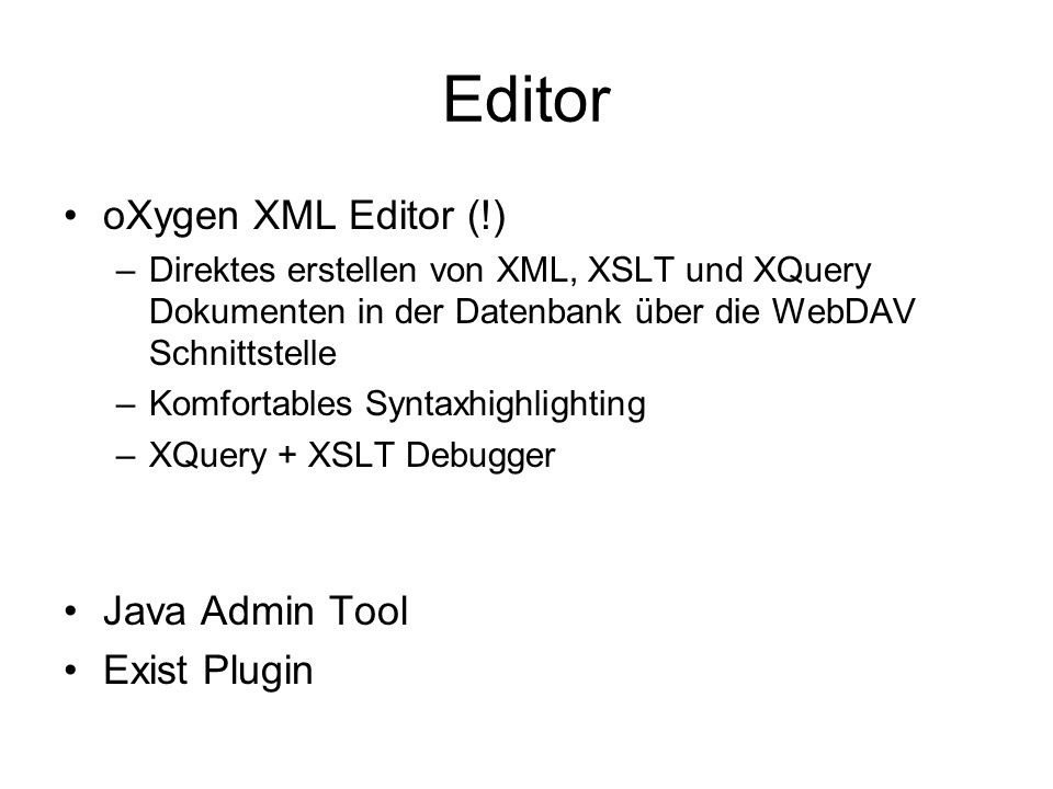 Editor oXygen XML Editor (!) Java Admin Tool Exist Plugin