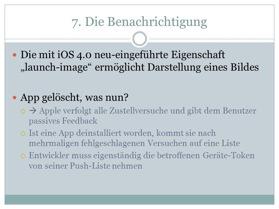 """7. Die Benachrichtigung Die mit iOS 4.0 neu-eingeführte Eigenschaft """"launch-image ermöglicht Darstellung eines Bildes."""