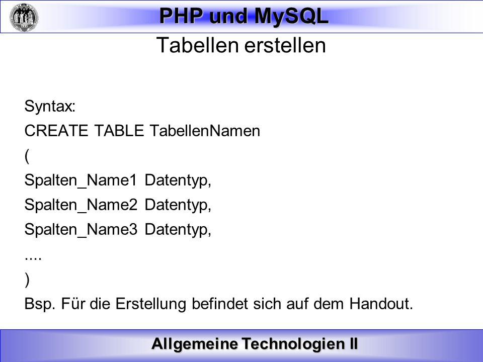Tabellen erstellen Syntax: CREATE TABLE TabellenNamen (