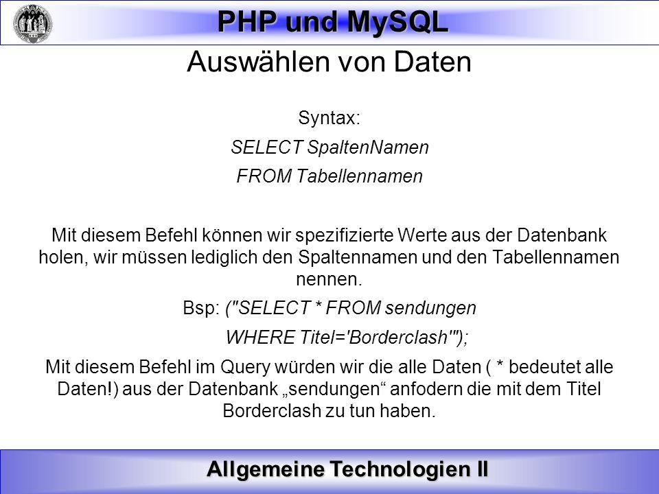 Auswählen von Daten Syntax: SELECT SpaltenNamen FROM Tabellennamen