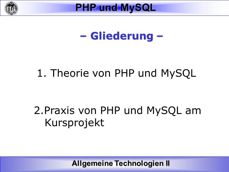 – Gliederung – Theorie von PHP und MySQL.