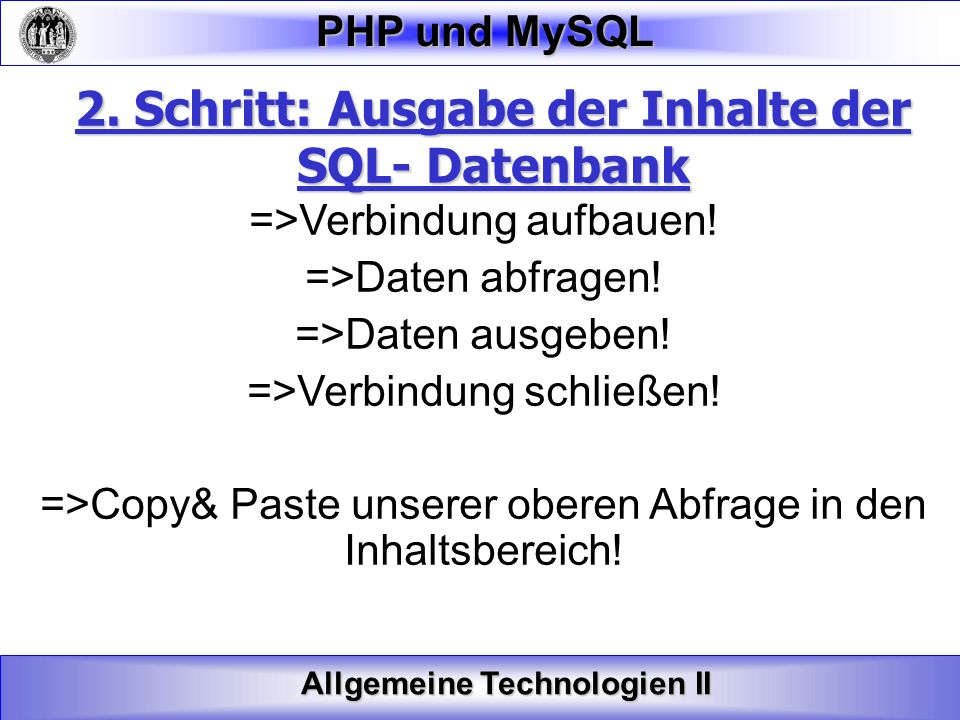 2. Schritt: Ausgabe der Inhalte der SQL- Datenbank