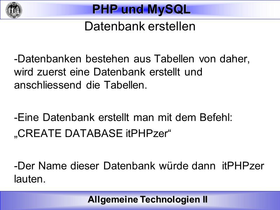 Datenbank erstellen -Datenbanken bestehen aus Tabellen von daher, wird zuerst eine Datenbank erstellt und anschliessend die Tabellen.