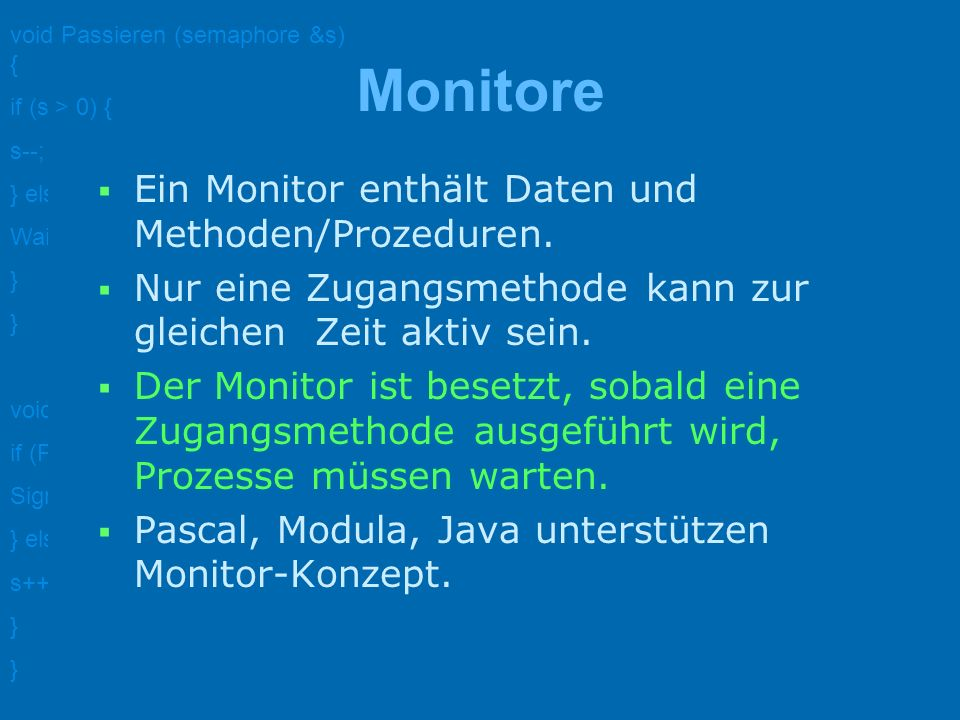 Monitore Ein Monitor enthält Daten und Methoden/Prozeduren.
