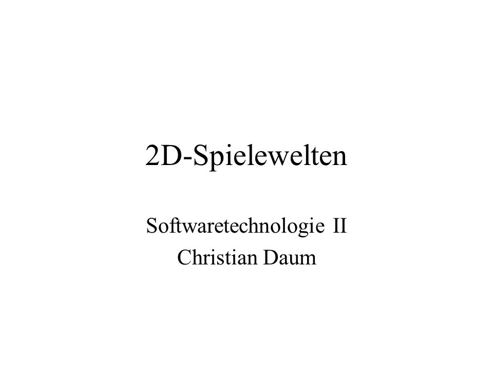 Softwaretechnologie II Christian Daum