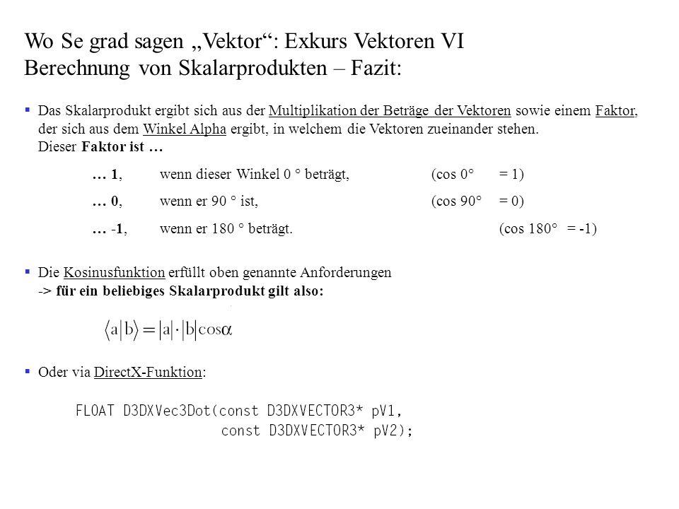 """Wo Se grad sagen """"Vektor : Exkurs Vektoren VI Berechnung von Skalarprodukten – Fazit:"""