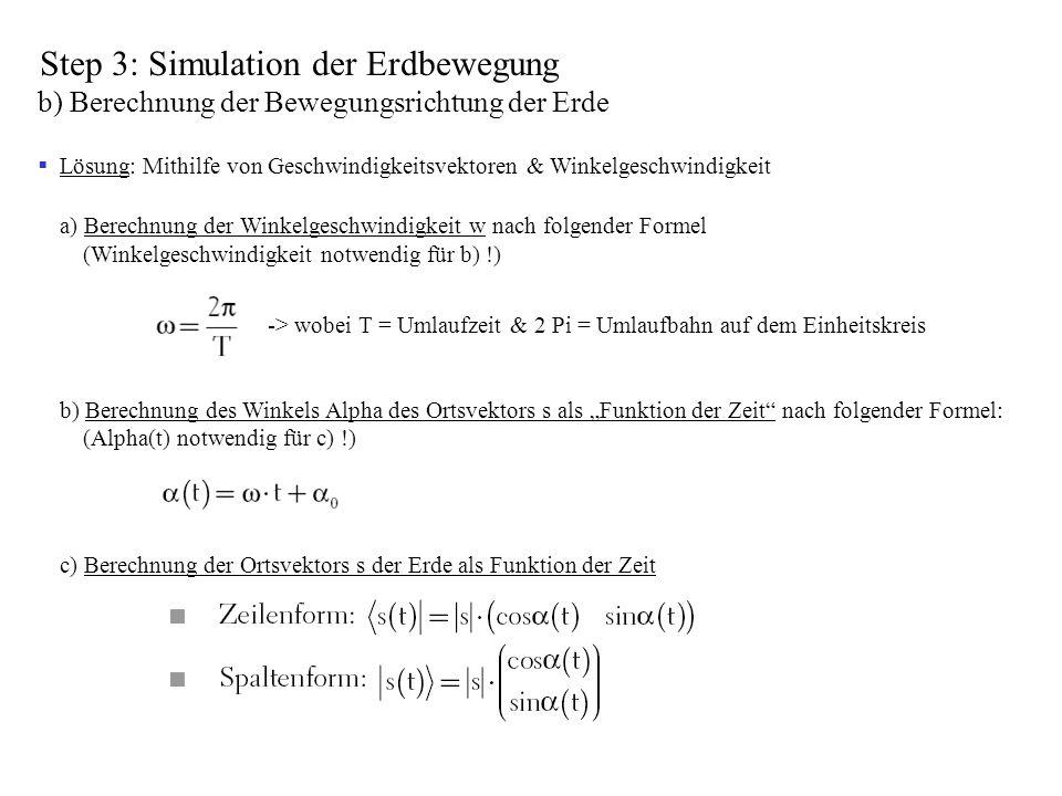 Step 3: Simulation der Erdbewegung b) Berechnung der Bewegungsrichtung der Erde