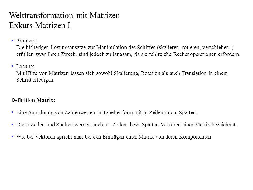 Welttransformation mit Matrizen Exkurs Matrizen I