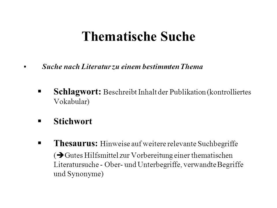 Thematische Suche Suche nach Literatur zu einem bestimmten Thema. Schlagwort: Beschreibt Inhalt der Publikation (kontrolliertes Vokabular)