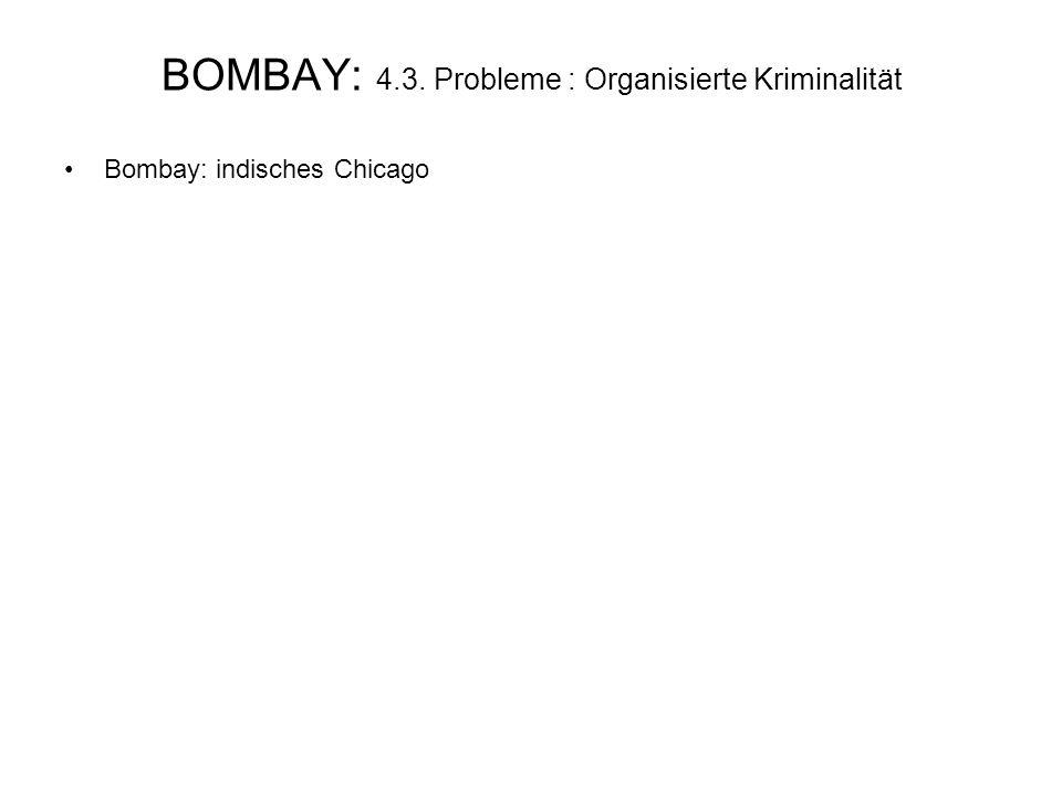BOMBAY: 4.3. Probleme : Organisierte Kriminalität