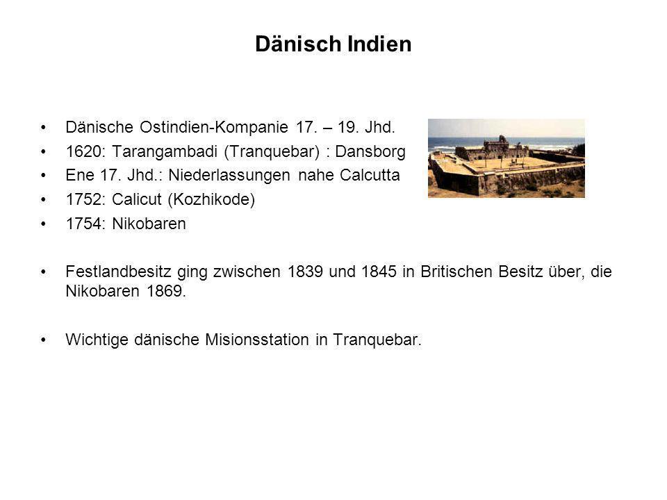 Dänisch Indien Dänische Ostindien-Kompanie 17. – 19. Jhd.