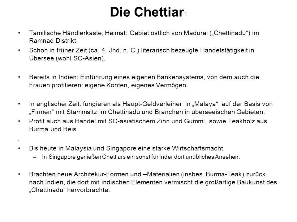 """Die Chettiar1Tamilische Händlerkaste; Heimat: Gebiet östlich von Madurai (""""Chettinadu ) im Ramnad Distrikt."""