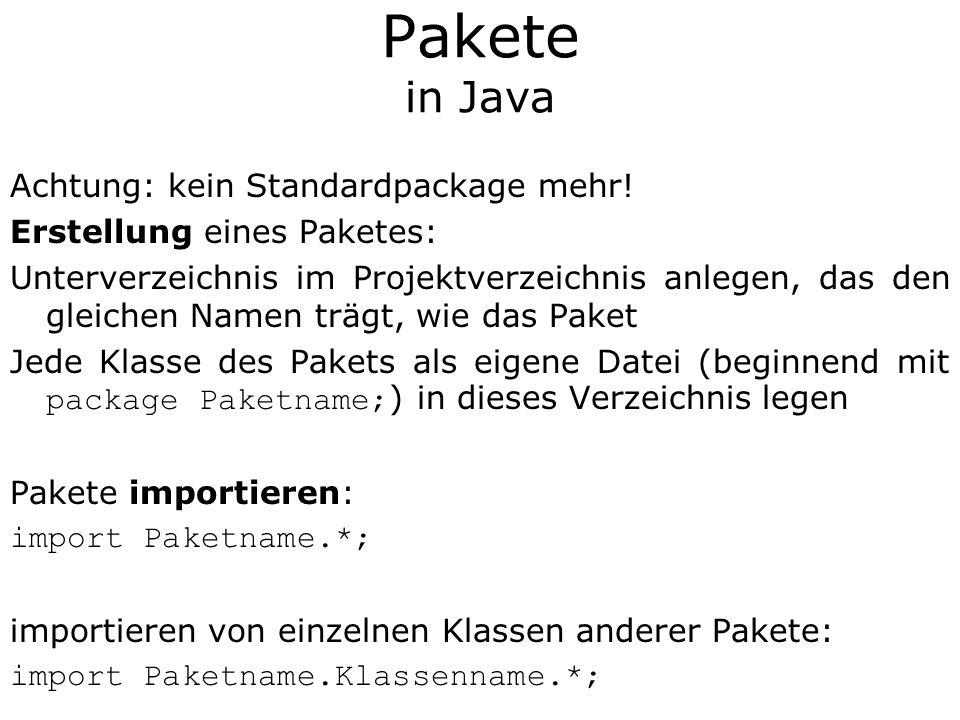 Pakete in Java Achtung: kein Standardpackage mehr!