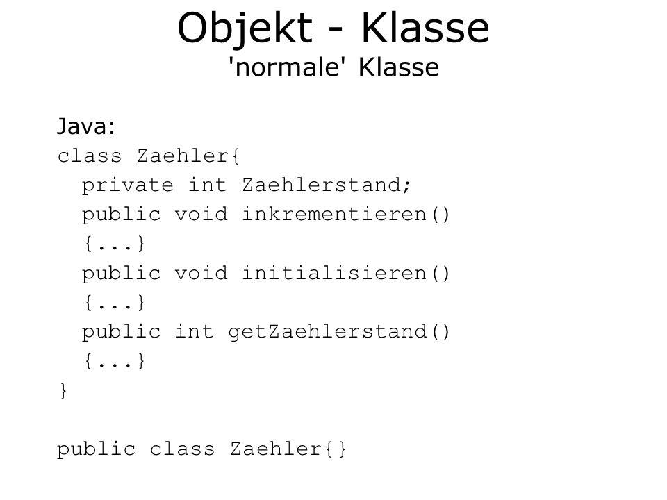 Objekt - Klasse normale Klasse