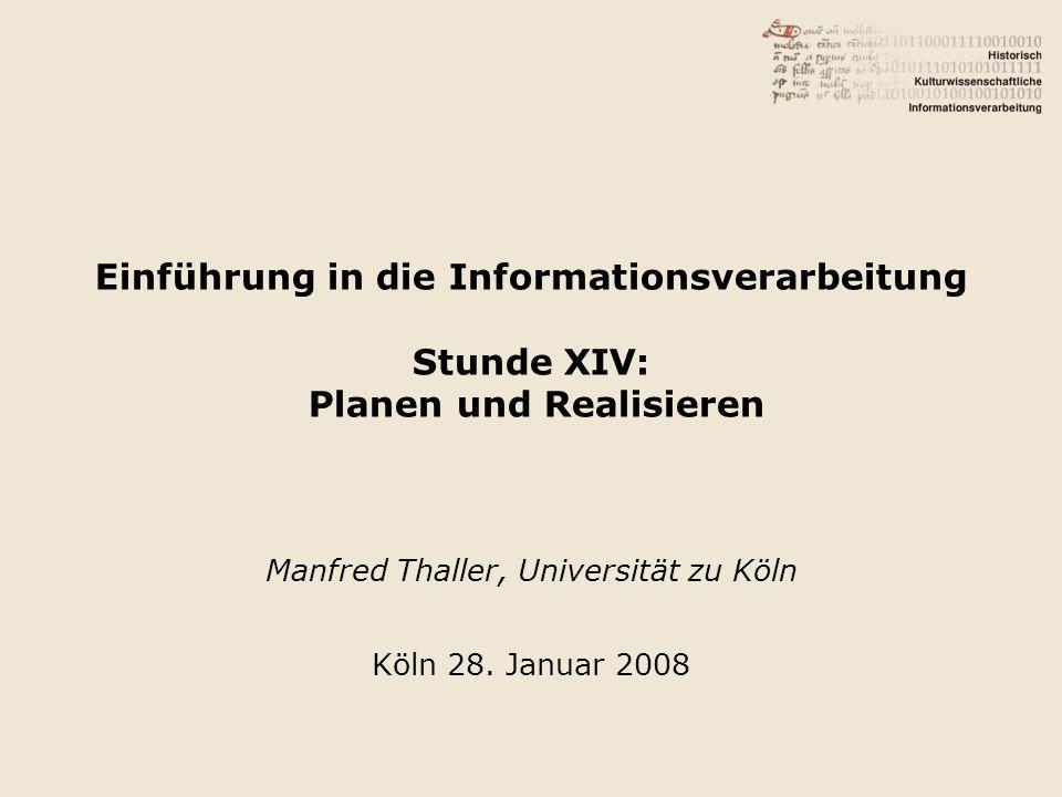 Manfred Thaller, Universität zu Köln Köln 28. Januar 2008