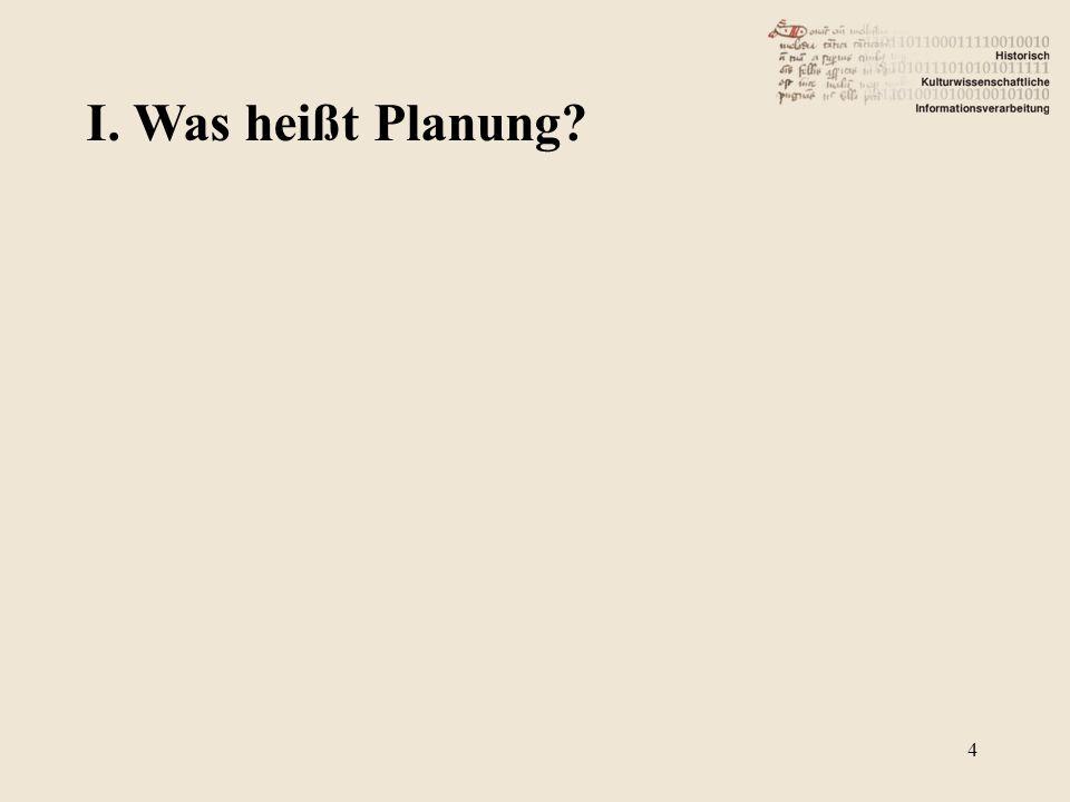 I. Was heißt Planung