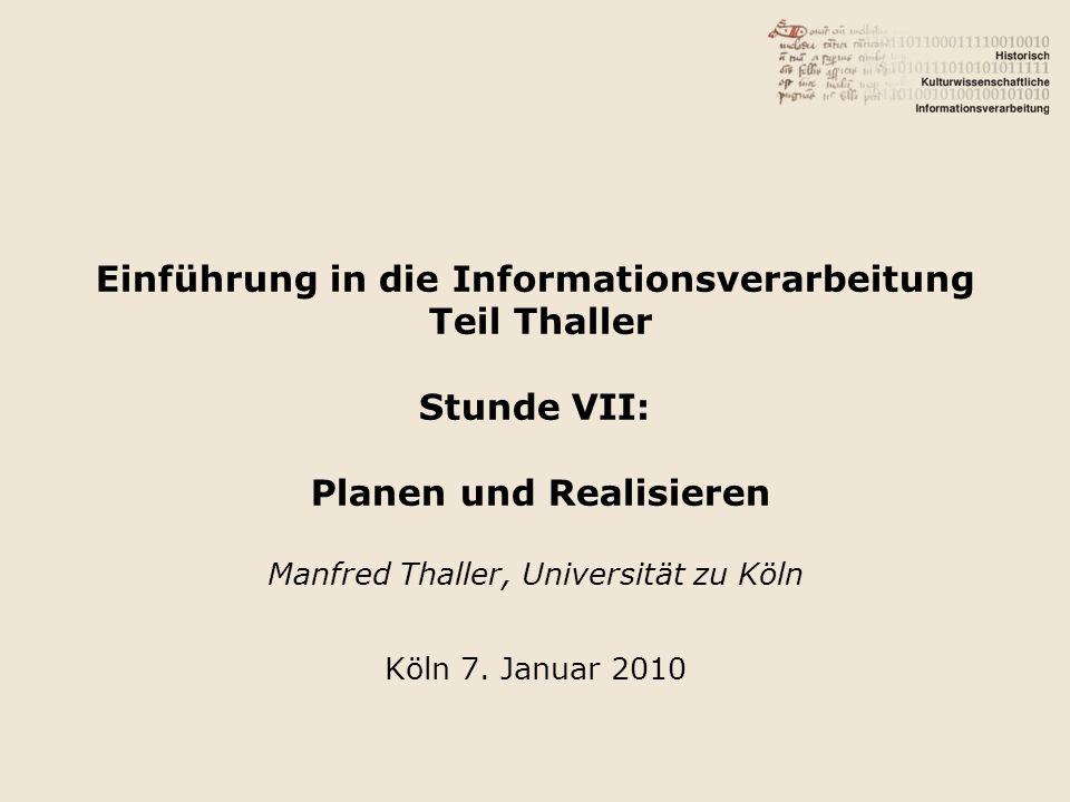 Manfred Thaller, Universität zu Köln Köln 7. Januar 2010