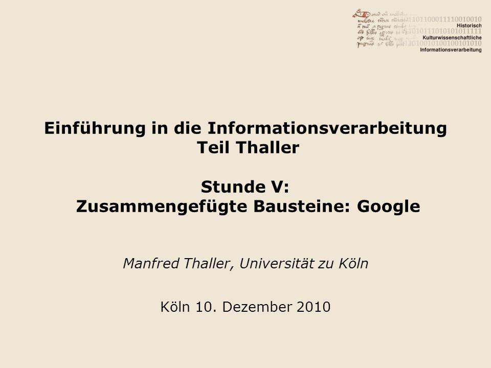 Manfred Thaller, Universität zu Köln Köln 10. Dezember 2010