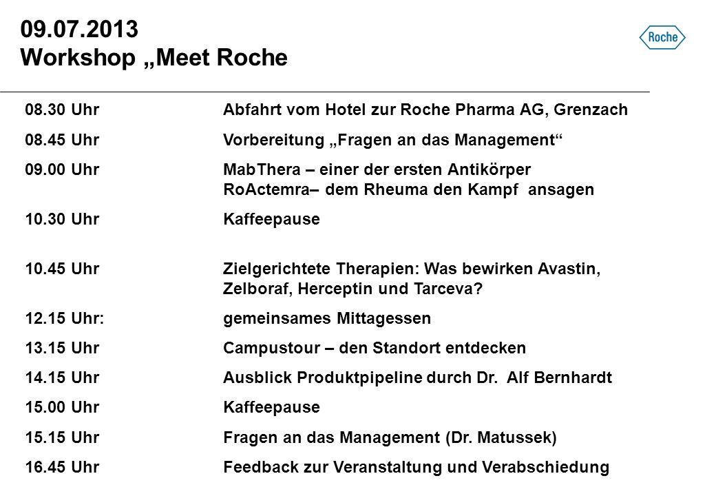 """09.07.2013 Workshop """"Meet Roche08.30 Uhr Abfahrt vom Hotel zur Roche Pharma AG, Grenzach. 08.45 Uhr Vorbereitung """"Fragen an das Management"""