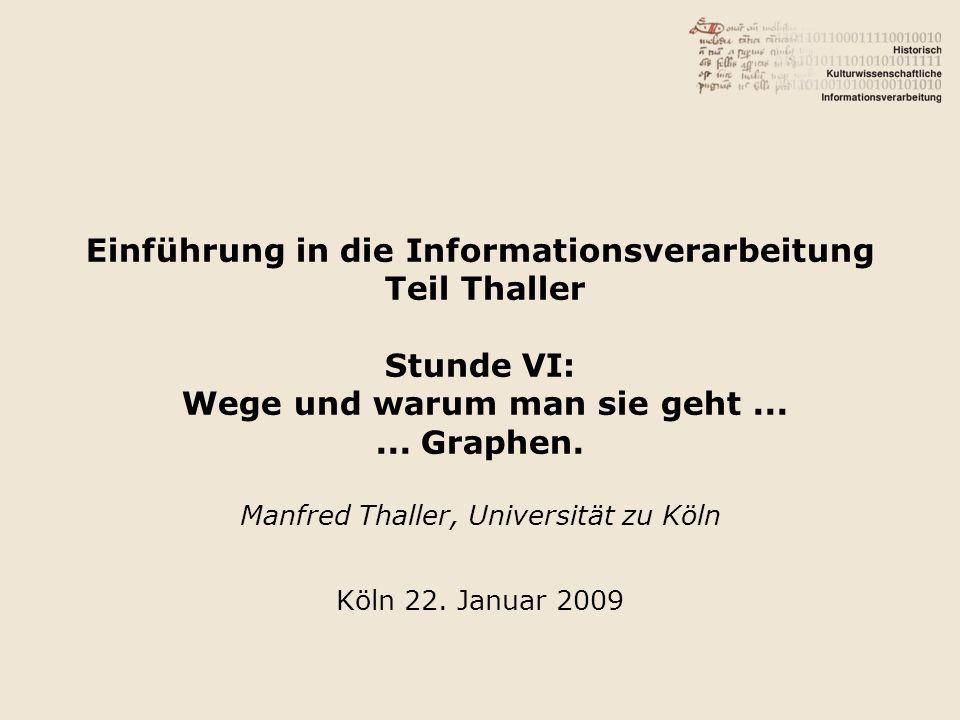 Manfred Thaller, Universität zu Köln Köln 22. Januar 2009