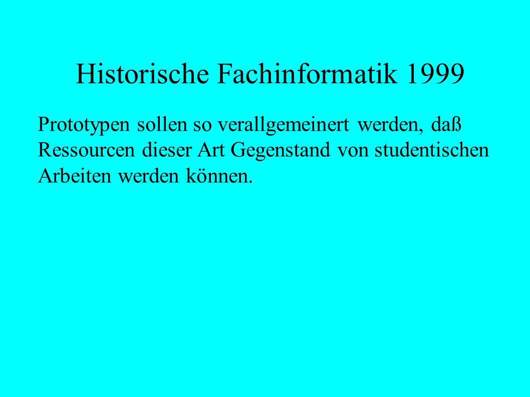 Historische Fachinformatik 1999