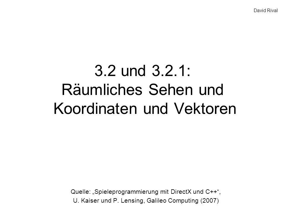 3.2 und 3.2.1: Räumliches Sehen und Koordinaten und Vektoren
