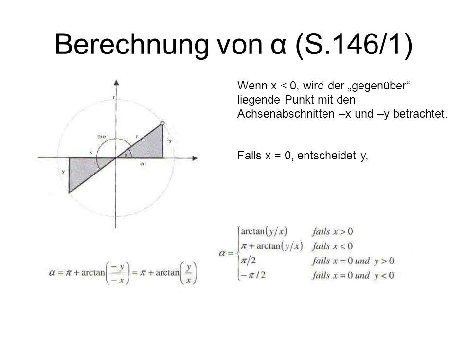 """Berechnung von α (S.146/1) Wenn x < 0, wird der """"gegenüber liegende Punkt mit den Achsenabschnitten –x und –y betrachtet."""