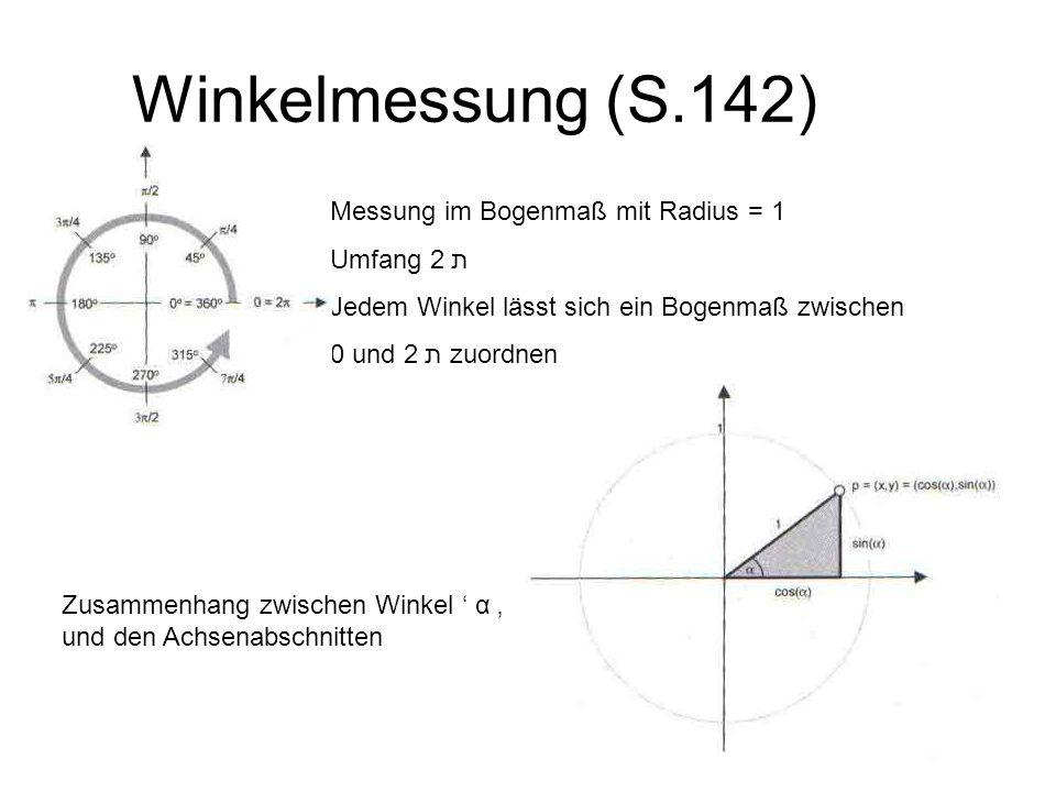 Winkelmessung (S.142) Messung im Bogenmaß mit Radius = 1 Umfang 2 ת