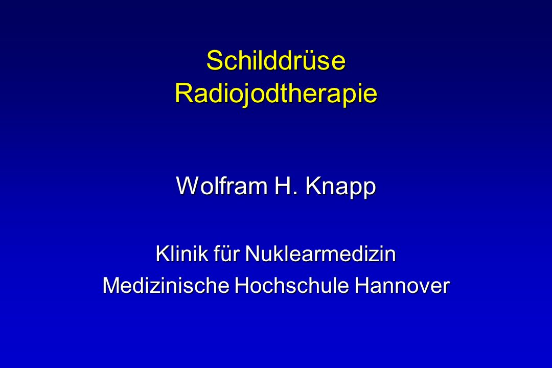 Schilddrüse Radiojodtherapie