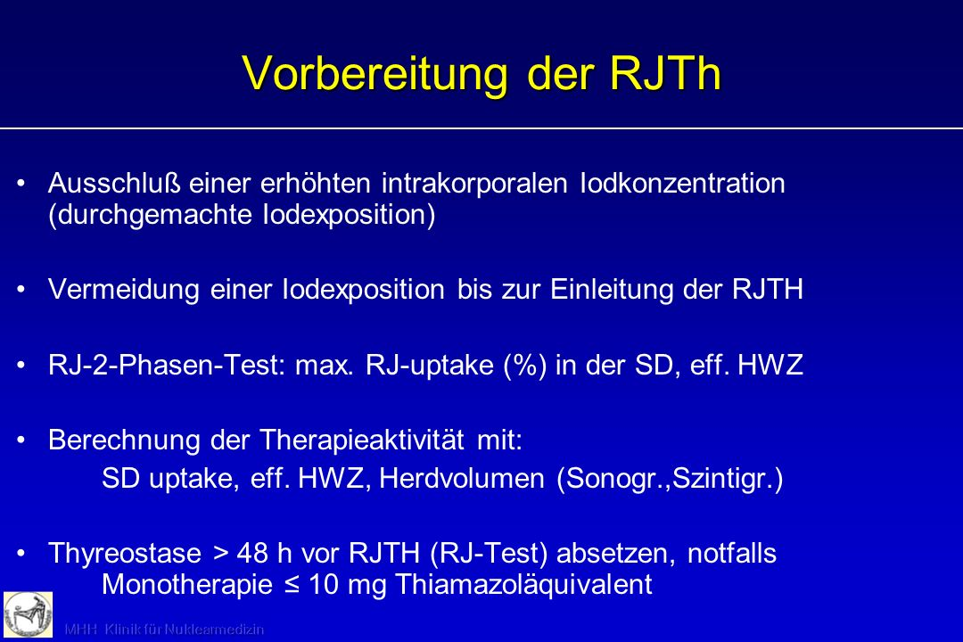 Vorbereitung der RJTh Ausschluß einer erhöhten intrakorporalen Iodkonzentration (durchgemachte Iodexposition)