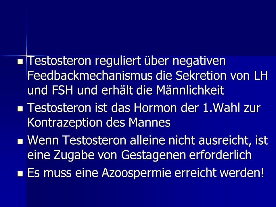 Testosteron reguliert über negativen Feedbackmechanismus die Sekretion von LH und FSH und erhält die Männlichkeit
