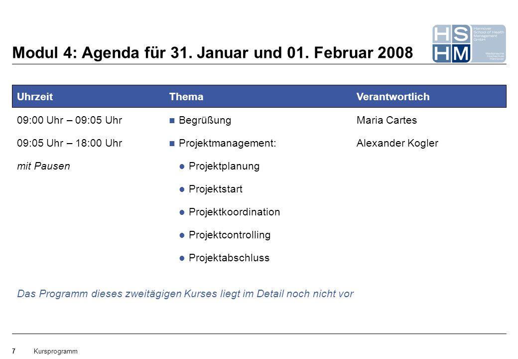 Modul 4: Agenda für 31. Januar und 01. Februar 2008