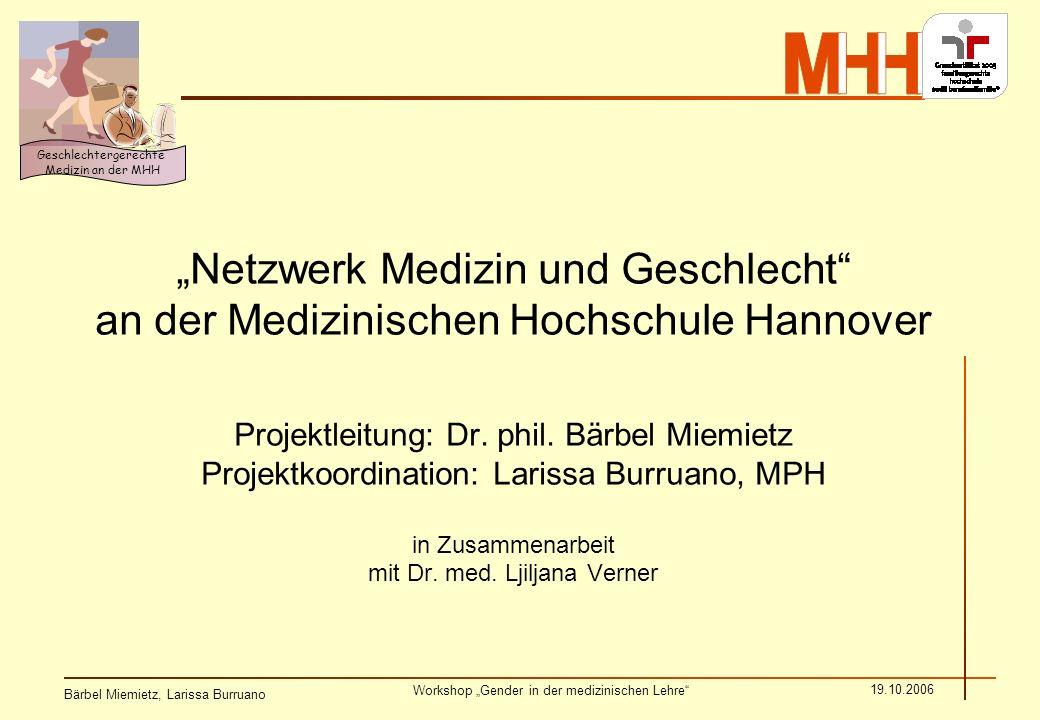 """""""Netzwerk Medizin und Geschlecht an der Medizinischen Hochschule Hannover Projektleitung: Dr."""