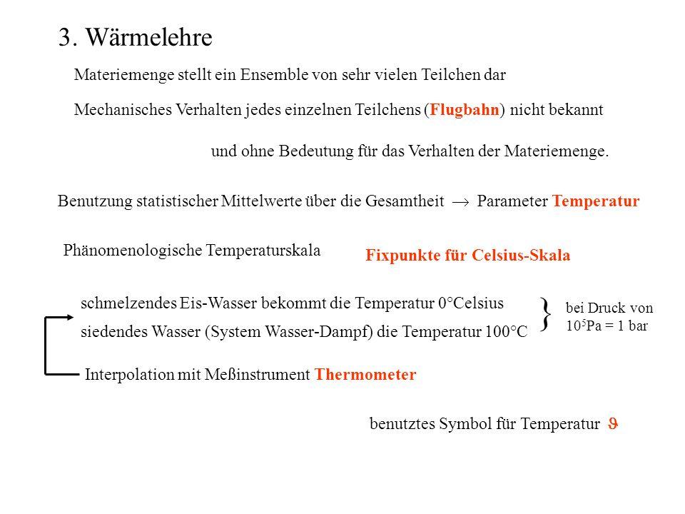 3. Wärmelehre Materiemenge stellt ein Ensemble von sehr vielen Teilchen dar.
