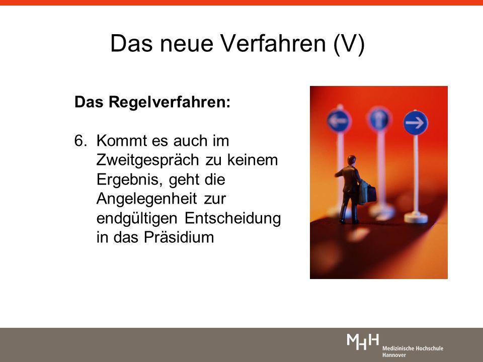 Das neue Verfahren (V) Das Regelverfahren: