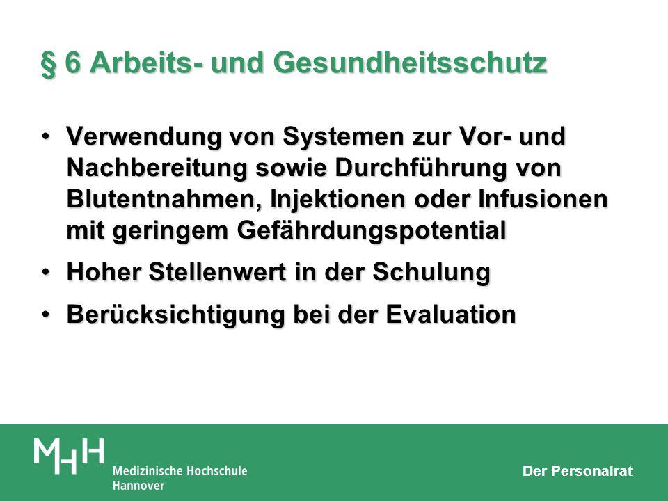 § 6 Arbeits- und Gesundheitsschutz