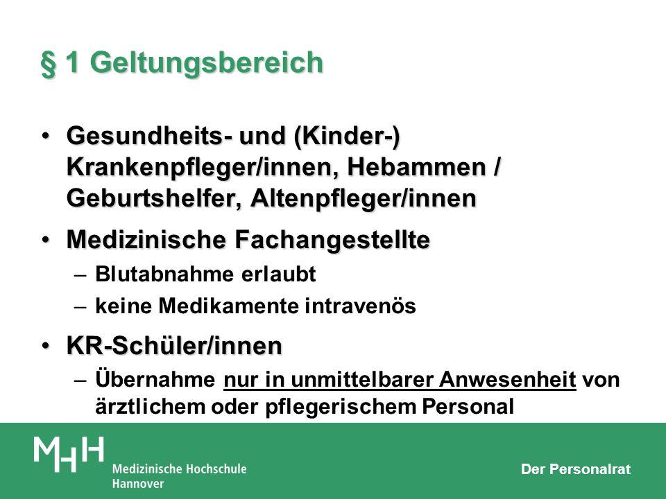 § 1 Geltungsbereich Gesundheits- und (Kinder-) Krankenpfleger/innen, Hebammen / Geburtshelfer, Altenpfleger/innen.