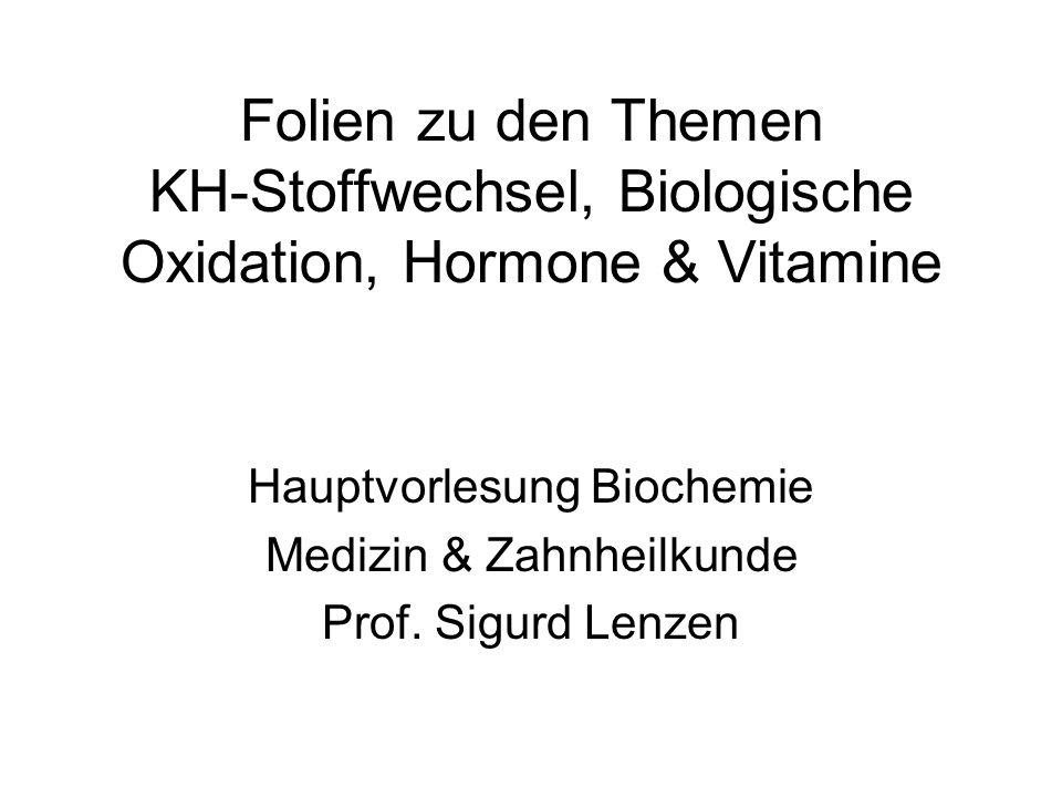 Hauptvorlesung Biochemie Medizin & Zahnheilkunde Prof. Sigurd Lenzen